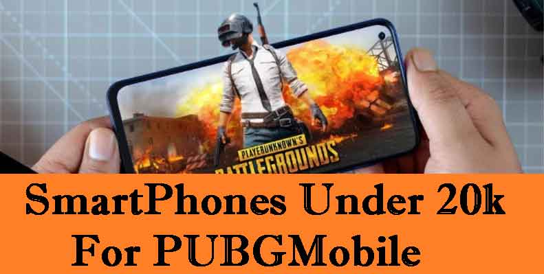 smartphones for pubg mobile gaming under 20,000 rupees