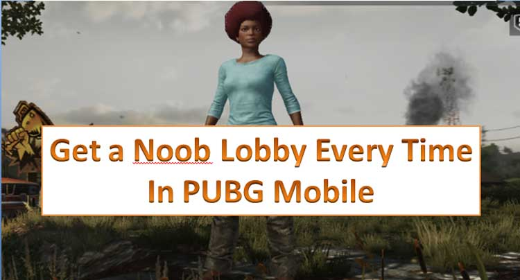 How to Get Noob Lobby in PUBG Mobile