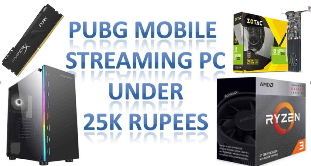 PUBG Mobile Gaming/Streaming PC Build under Low-Price​