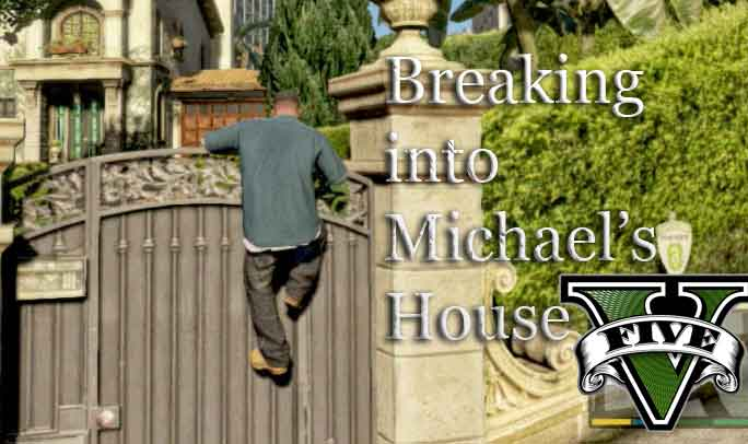 how to break into michael's house