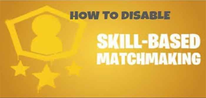 how to remove skill based matchmaking in fortnite