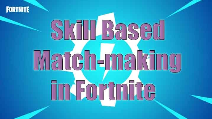 fortnite skill based matchmaking details: How to turn off