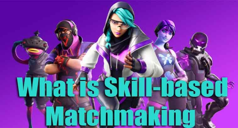 fornite skill based matchmaking details